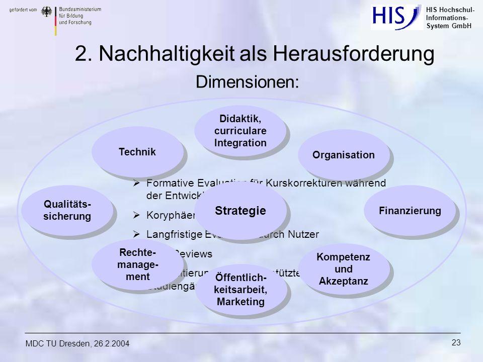 HIS Hochschul- Informations- System GmbH MDC TU Dresden, 26.2.2004 23 Formative Evaluation für Kurskorrekturen während der Entwicklungsphase Koryphäen