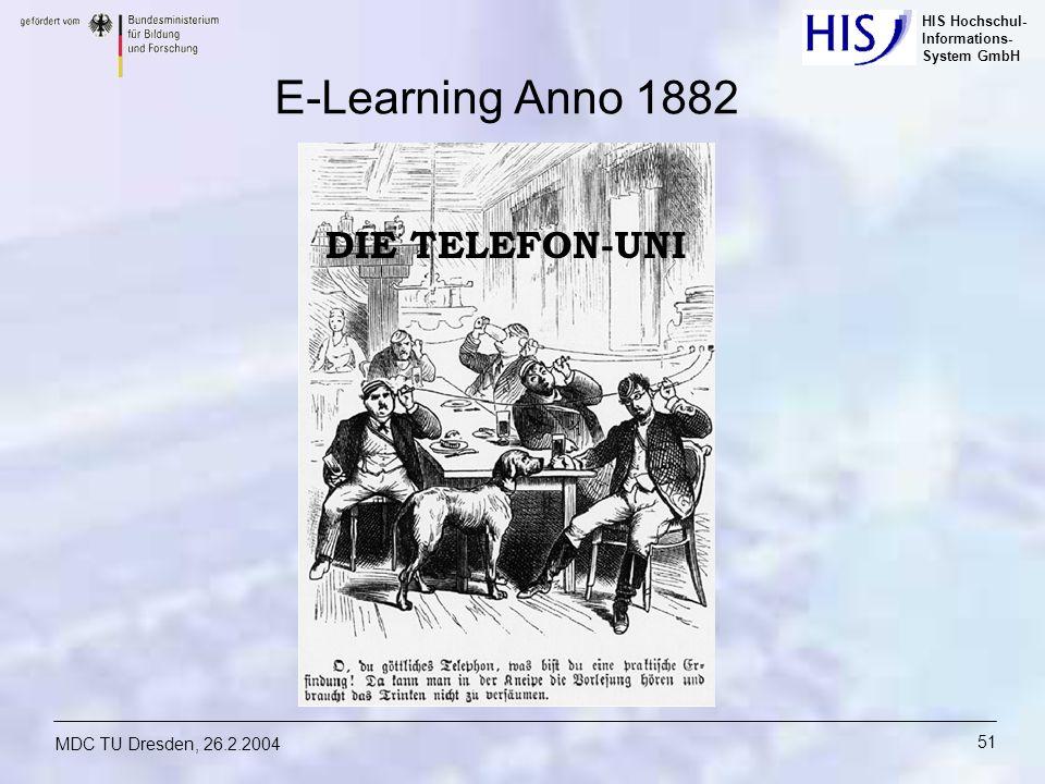 HIS Hochschul- Informations- System GmbH MDC TU Dresden, 26.2.2004 51 E-Learning Anno 1882 DIE TELEFON-UNI