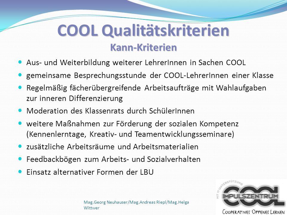 Mag.Georg Neuhauser/Mag.Andreas Riepl/Mag.Helga Wittwer Zertifizierte COOL Impulsschulen HAK Klagenfurt International CHS Villach BHAK/BHAS Bludenz BHAK/BHAS Reutte BHAK/BHAS Imst BHAK/BHAS Deutschlandsberg BHAK/BHAS Bruck/Mur BHAK/BHAS Oberwart HAK/HAS Mödling BHAK/BHAS Neunkirchen BHAK/BHAS Kirchdorf BHAK/BHAS Laa/Thaya Wien HAK22-Donaustadt SZ Ungargasse HAS Friesgasse BHAK Neumarkt AC Salzburg HAK Hallein Impulszentrum BHAK Steyr HLW Linz- Landwiedstr.