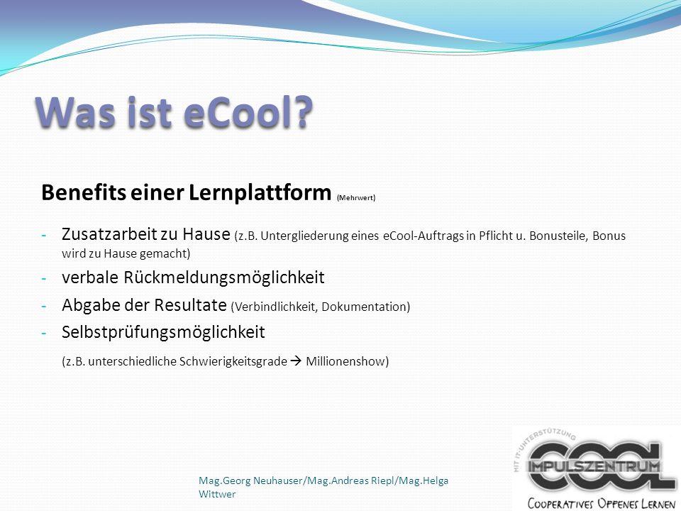 Mag.Georg Neuhauser/Mag.Andreas Riepl/Mag.Helga Wittwer Benefits einer Lernplattform (Mehrwert) - Zusatzarbeit zu Hause (z.B. Untergliederung eines eC