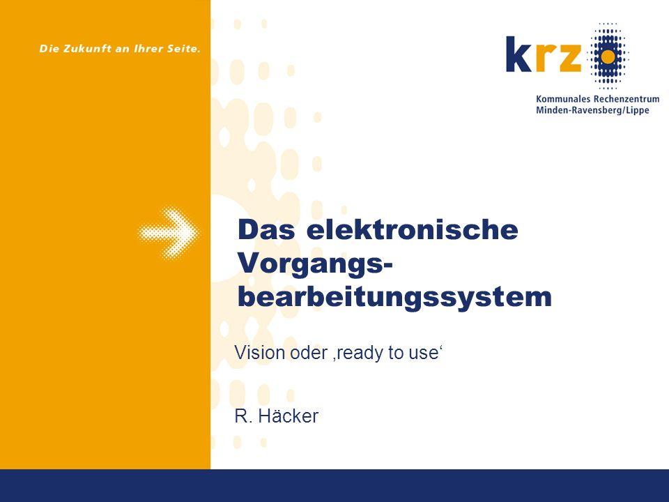 Das elektronische Vorgangs- bearbeitungssystem Vision oder ready to use R. Häcker