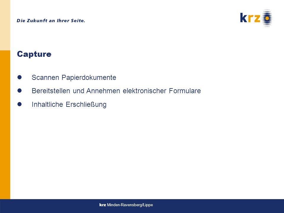 krz Minden-Ravensberg/Lippe Capture lScannen Papierdokumente lBereitstellen und Annehmen elektronischer Formulare lInhaltliche Erschließung