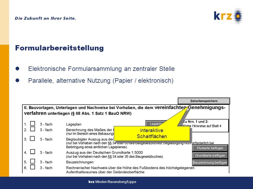 Formularbereitstellung lElektronische Formularsammlung an zentraler Stelle lParallele, alternative Nutzung (Papier / elektronisch) interaktive Schaltflächen interaktive Schaltflächen