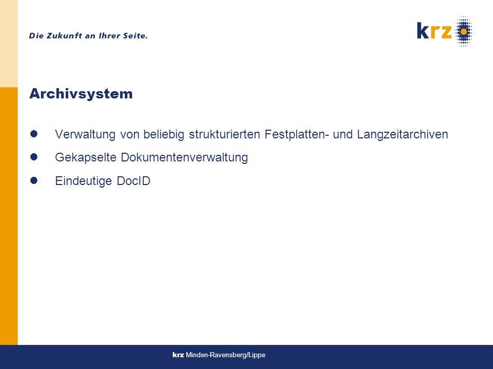 krz Minden-Ravensberg/Lippe Archivsystem lVerwaltung von beliebig strukturierten Festplatten- und Langzeitarchiven lGekapselte Dokumentenverwaltung lEindeutige DocID