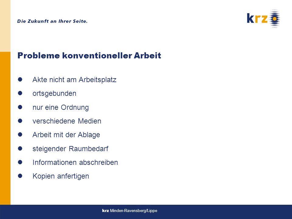 krz Minden-Ravensberg/Lippe Umfassende Unterstützung Unterstützungsfunktionen für den ganzen Lebenszyklus eines Dokuments findenablegenerfassenverarbeiten erstellen