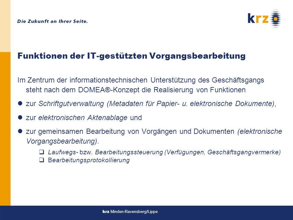 krz Minden-Ravensberg/Lippe Nutzung Formularsystem lLiefert strukturierte, geprüfte Informationen lKoexistenz von Papierform und elektronische Form lNettodaten stehen zur Weiterverarbeitung bereit lAustauschbare Formate qPDF, HTML, XML