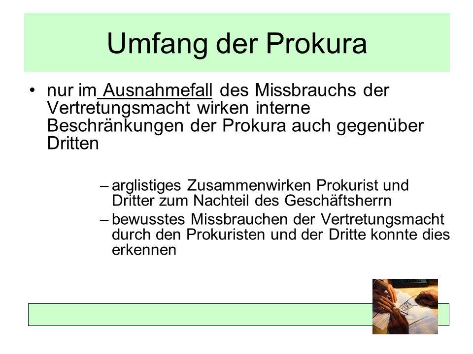 Umfang der Prokura nur im Ausnahmefall des Missbrauchs der Vertretungsmacht wirken interne Beschränkungen der Prokura auch gegenüber Dritten –arglisti