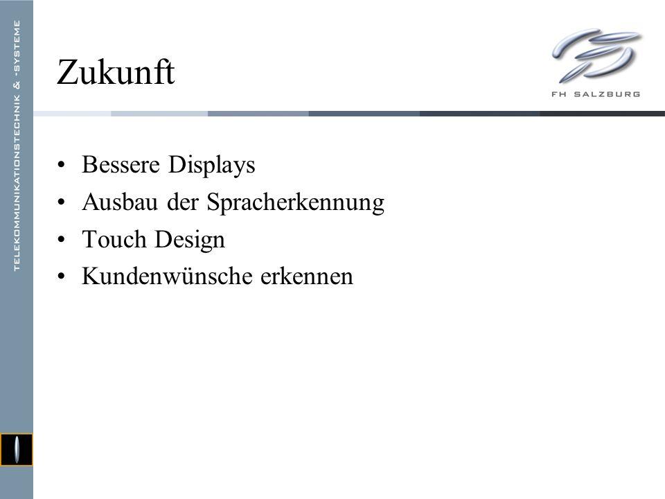 Zukunft Bessere Displays Ausbau der Spracherkennung Touch Design Kundenwünsche erkennen