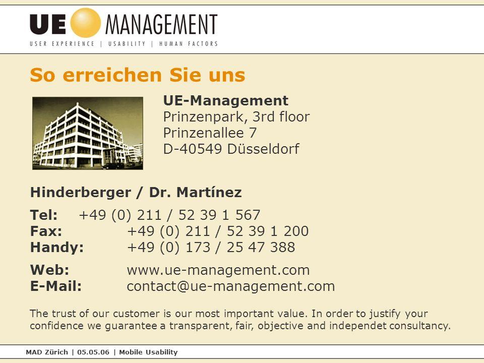 MAD Zürich | 05.05.06 | Mobile Usability So erreichen Sie uns Hinderberger / Dr.
