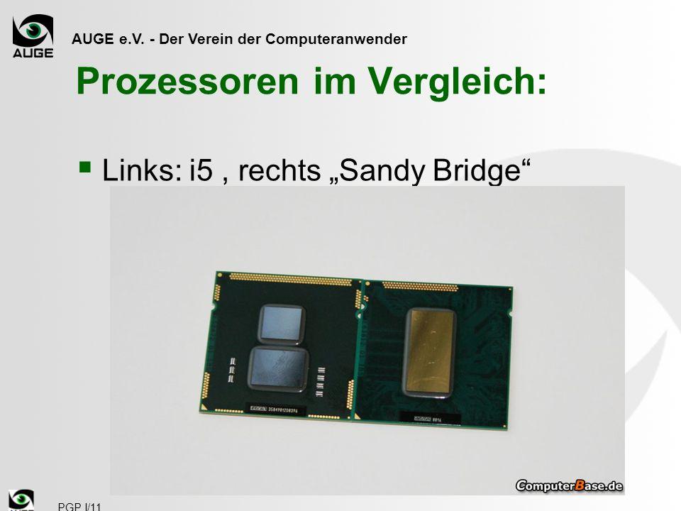 AUGE e.V. - Der Verein der Computeranwender PGP I/11 Prozessoren im Vergleich: Links: i5, rechts Sandy Bridge
