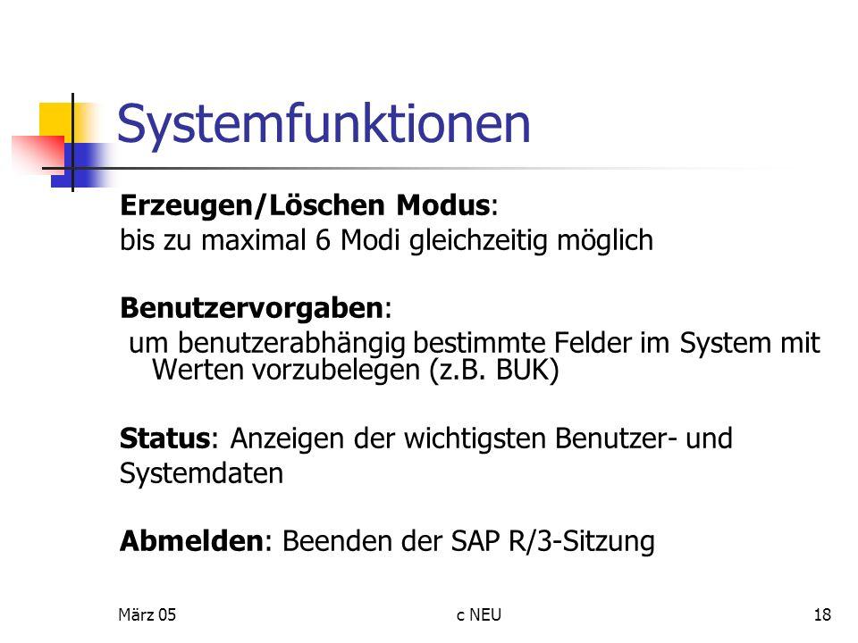 März 05c NEU18 Systemfunktionen Erzeugen/Löschen Modus: bis zu maximal 6 Modi gleichzeitig möglich Benutzervorgaben: um benutzerabhängig bestimmte Fel
