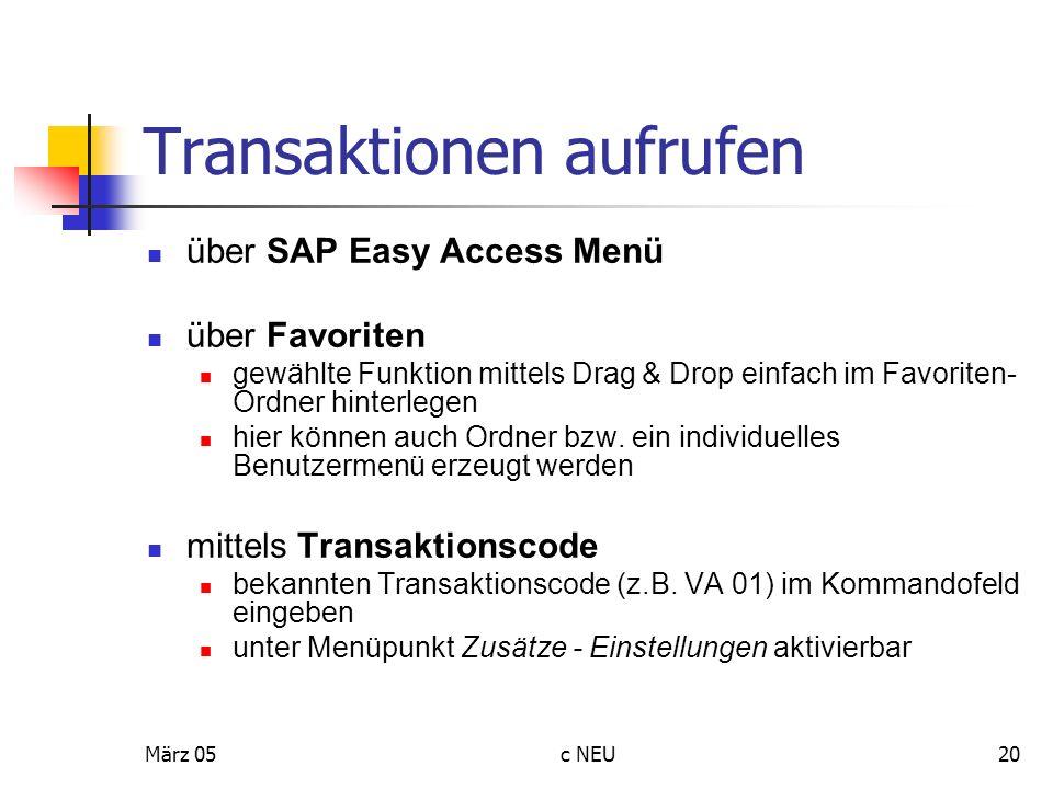 März 05c NEU20 Transaktionen aufrufen über SAP Easy Access Menü über Favoriten gewählte Funktion mittels Drag & Drop einfach im Favoriten- Ordner hint