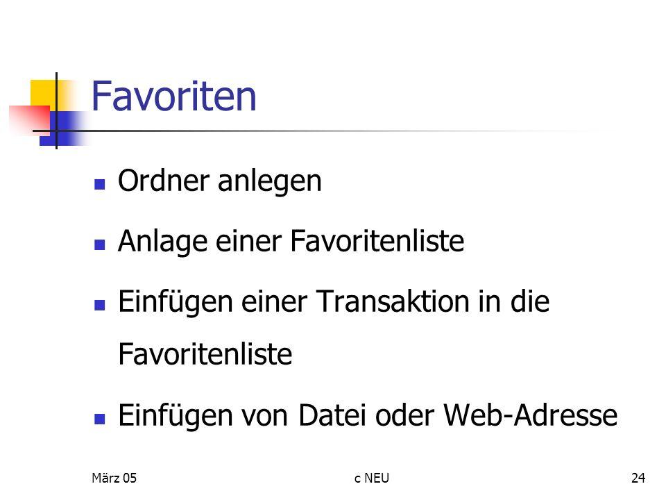 März 05c NEU24 Favoriten Ordner anlegen Anlage einer Favoritenliste Einfügen einer Transaktion in die Favoritenliste Einfügen von Datei oder Web-Adres