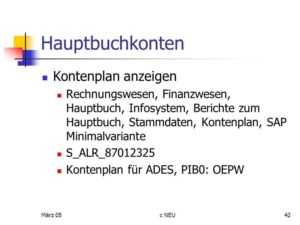 März 05c NEU42 Hauptbuchkonten Kontenplan anzeigen Rechnungswesen, Finanzwesen, Hauptbuch, Infosystem, Berichte zum Hauptbuch, Stammdaten, Kontenplan,