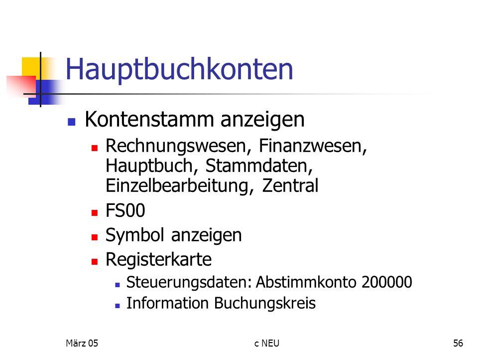 März 05c NEU56 Hauptbuchkonten Kontenstamm anzeigen Rechnungswesen, Finanzwesen, Hauptbuch, Stammdaten, Einzelbearbeitung, Zentral FS00 Symbol anzeige