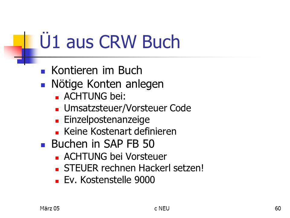 März 05c NEU60 Ü1 aus CRW Buch Kontieren im Buch Nötige Konten anlegen ACHTUNG bei: Umsatzsteuer/Vorsteuer Code Einzelpostenanzeige Keine Kostenart de