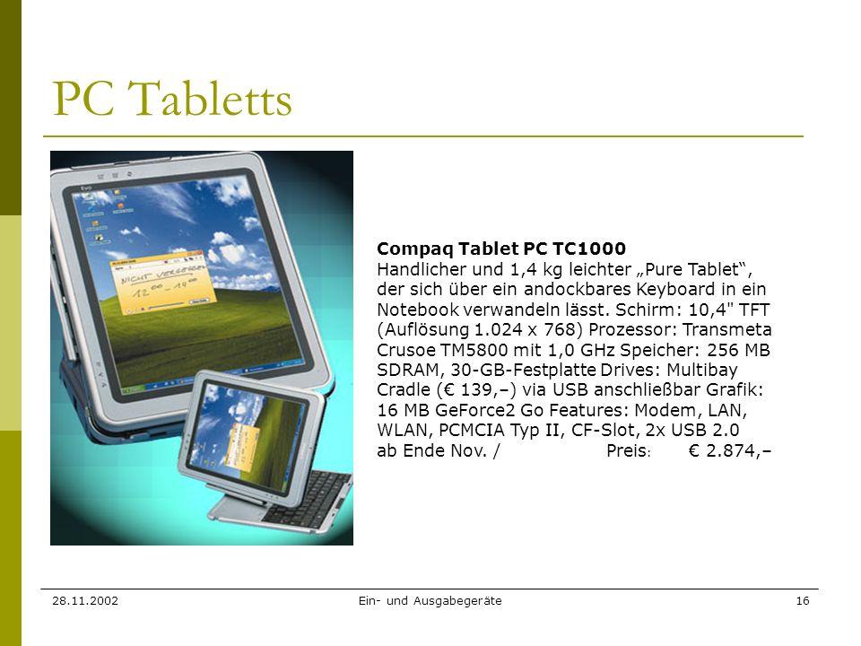 28.11.2002Ein- und Ausgabegeräte16 PC Tabletts Compaq Tablet PC TC1000 Handlicher und 1,4 kg leichter Pure Tablet, der sich über ein andockbares Keybo