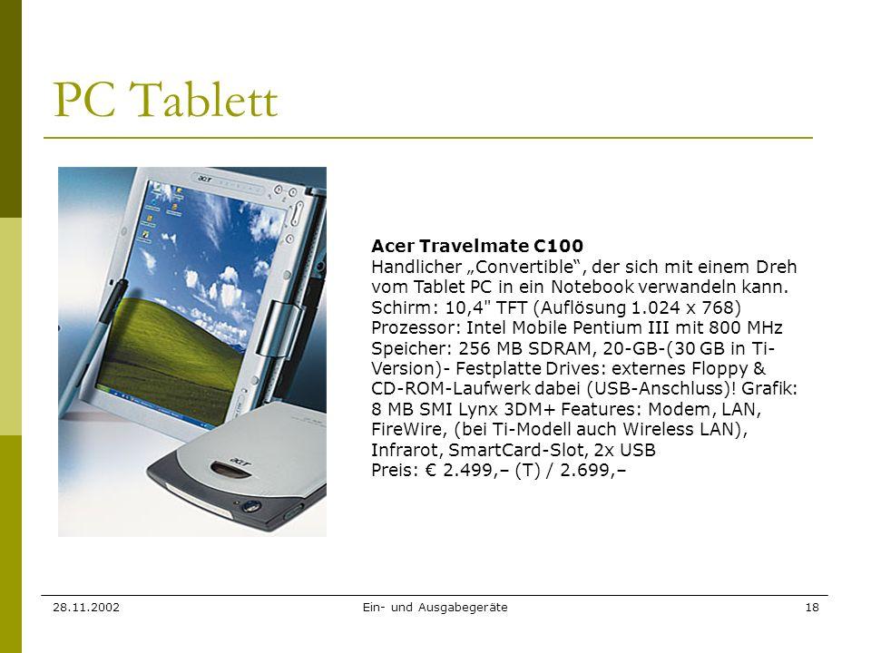 28.11.2002Ein- und Ausgabegeräte18 PC Tablett Acer Travelmate C100 Handlicher Convertible, der sich mit einem Dreh vom Tablet PC in ein Notebook verwa