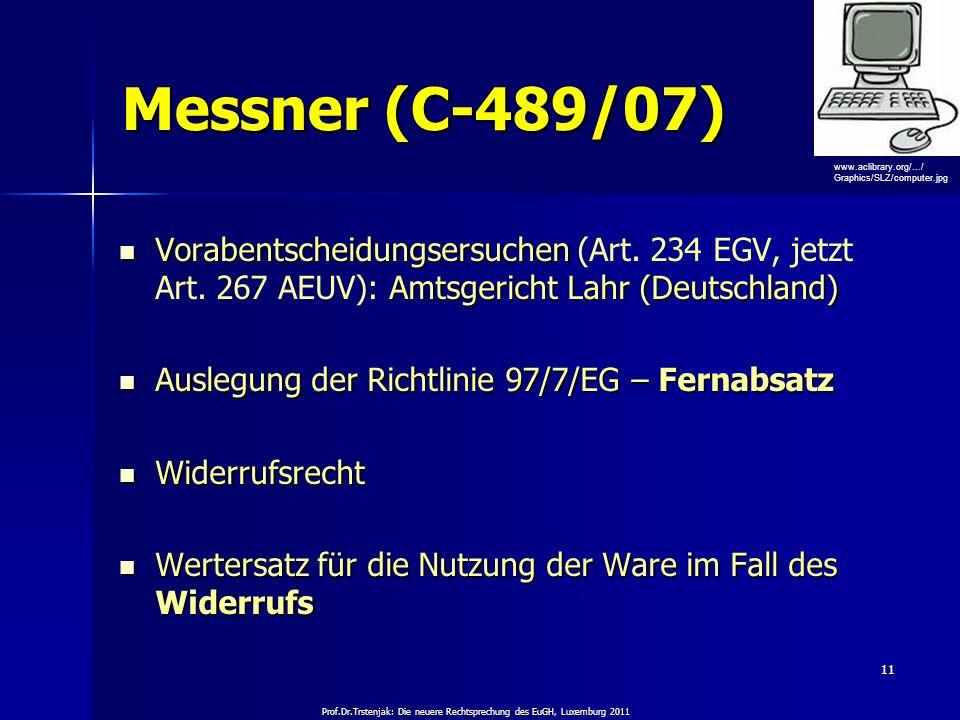 Prof.Dr.Trstenjak: Die neuere Rechtsprechung des EuGH, Luxemburg 2011 11 Messner (C-489/07) Vorabentscheidungsersuchen Amtsgericht Lahr (Deutschland)