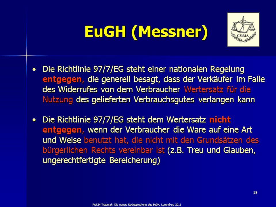Prof.Dr.Trstenjak: Die neuere Rechtsprechung des EuGH, Luxemburg 2011 18 EuGH (Messner) Die Richtlinie 97/7/EG steht einer nationalen Regelung entgege