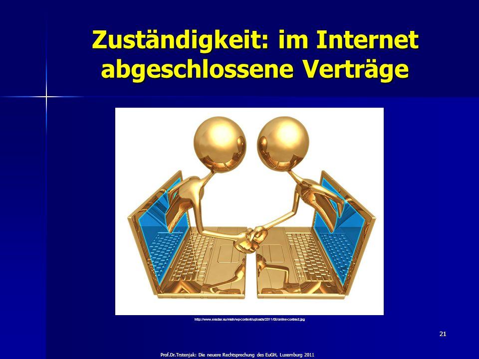 Prof.Dr.Trstenjak: Die neuere Rechtsprechung des EuGH, Luxemburg 2011 21 Zuständigkeit: im Internet abgeschlossene Verträge http://www.eradar.eu/main/