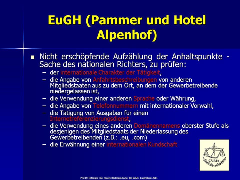 Prof.Dr.Trstenjak: Die neuere Rechtsprechung des EuGH, Luxemburg 2011 28 EuGH (Pammer und Hotel Alpenhof) Nicht erschöpfende Aufzählung der Anhaltspun