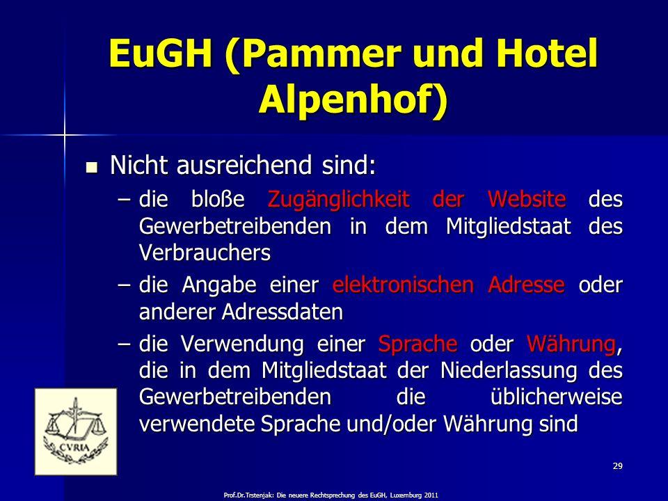 Prof.Dr.Trstenjak: Die neuere Rechtsprechung des EuGH, Luxemburg 2011 29 EuGH (Pammer und Hotel Alpenhof) Nicht ausreichend sind: Nicht ausreichend si