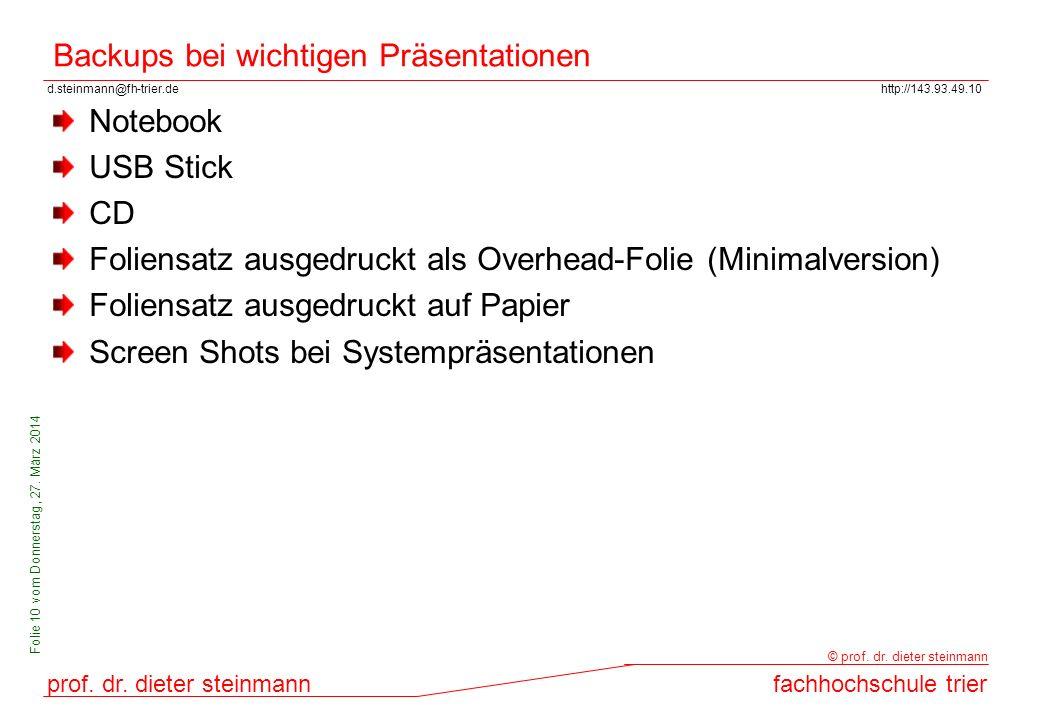 d.steinmann@fh-trier.dehttp://143.93.49.10 prof. dr. dieter steinmannfachhochschule trier © prof. dr. dieter steinmann Folie 10 vom Donnerstag, 27. Mä