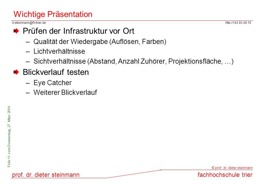 d.steinmann@fh-trier.dehttp://143.93.49.10 prof. dr. dieter steinmannfachhochschule trier © prof. dr. dieter steinmann Folie 11 vom Donnerstag, 27. Mä
