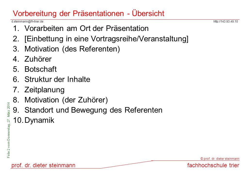 d.steinmann@fh-trier.dehttp://143.93.49.10 prof. dr. dieter steinmannfachhochschule trier © prof. dr. dieter steinmann Folie 2 vom Donnerstag, 27. Mär