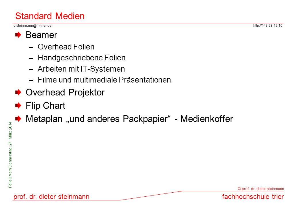 d.steinmann@fh-trier.dehttp://143.93.49.10 prof. dr. dieter steinmannfachhochschule trier © prof. dr. dieter steinmann Folie 3 vom Donnerstag, 27. Mär