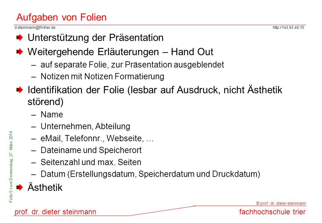 d.steinmann@fh-trier.dehttp://143.93.49.10 prof. dr. dieter steinmannfachhochschule trier © prof. dr. dieter steinmann Folie 5 vom Donnerstag, 27. Mär