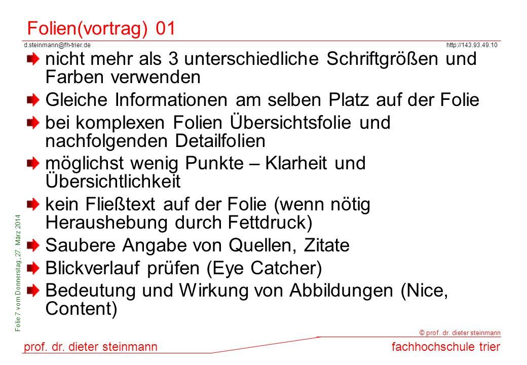 d.steinmann@fh-trier.dehttp://143.93.49.10 prof. dr. dieter steinmannfachhochschule trier © prof. dr. dieter steinmann Folie 7 vom Donnerstag, 27. Mär