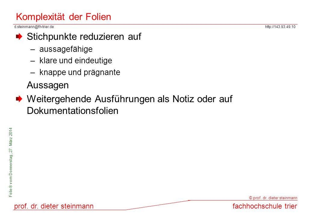 d.steinmann@fh-trier.dehttp://143.93.49.10 prof. dr. dieter steinmannfachhochschule trier © prof. dr. dieter steinmann Folie 8 vom Donnerstag, 27. Mär