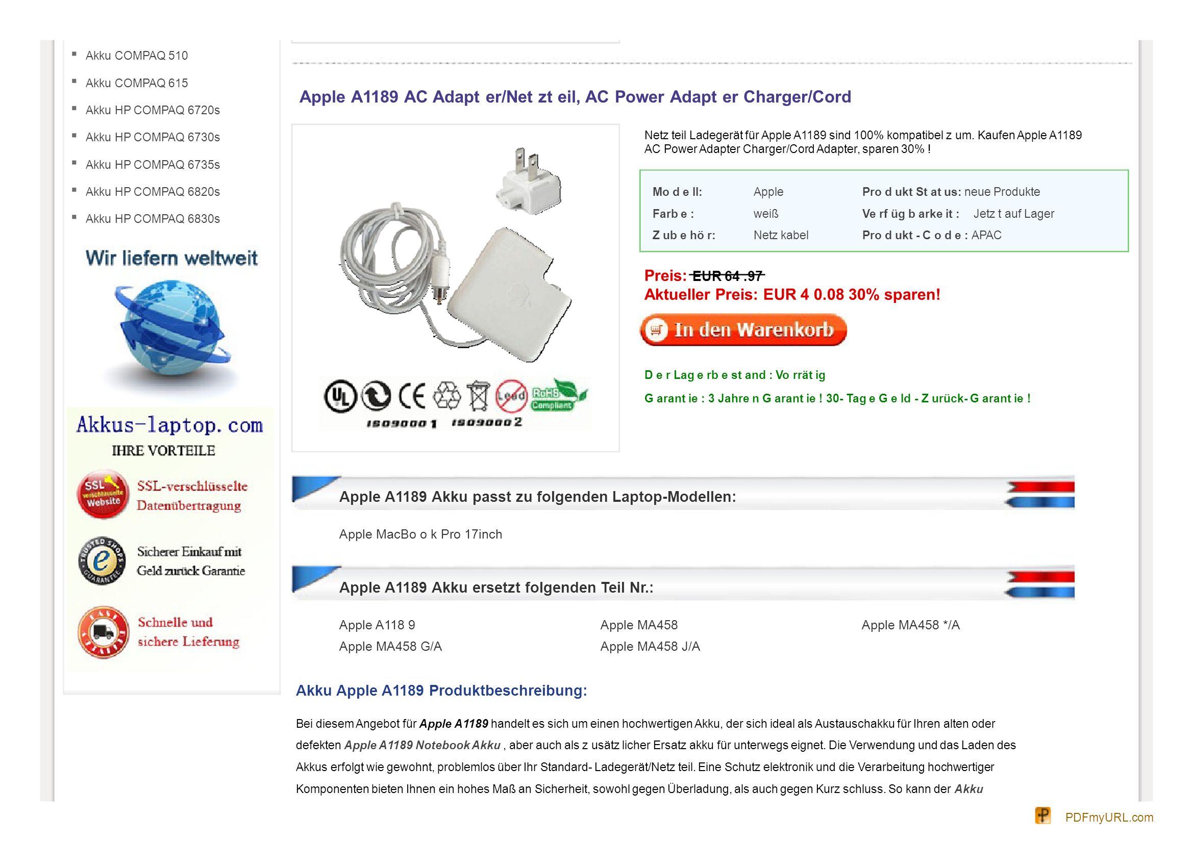Akku COMPAQ 510 Akku COMPAQ 615 Akku HP COMPAQ 6720s Akku HP COMPAQ 6730s Akku HP COMPAQ 6735s Akku HP COMPAQ 6820s Akku HP COMPAQ 6830s Apple A1189 AC Adapt er/Net zt eil, AC Power Adapt er Charger/Cord Netz teil Ladegerät für Apple A1189 sind 100% kompatibel z um.