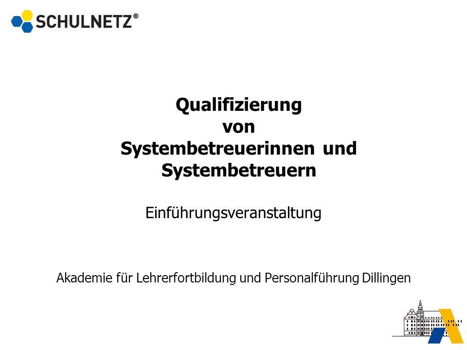 Einführungsveranstaltung Akademie für Lehrerfortbildung und Personalführung Dillingen Qualifizierung von Systembetreuerinnen und Systembetreuern