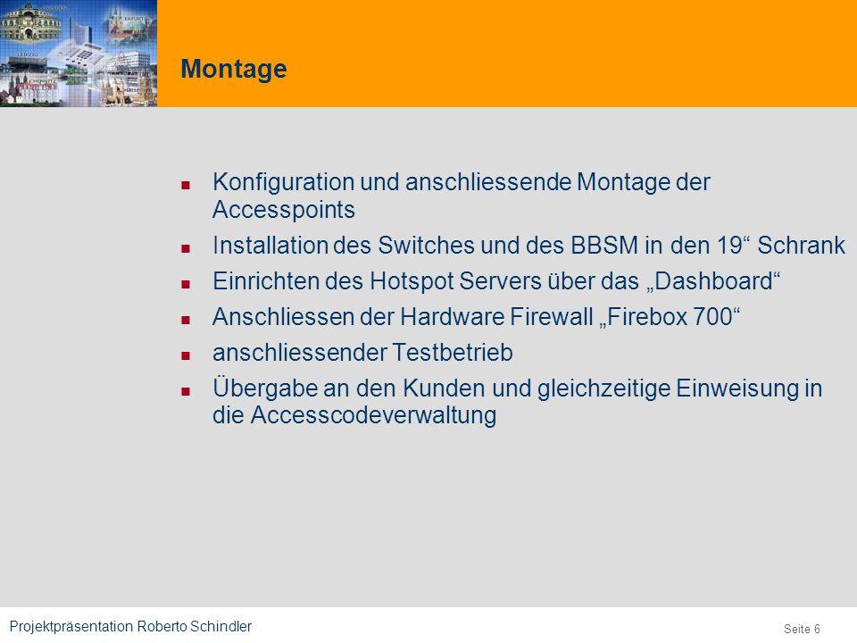 Projektpräsentation Roberto Schindler 9,825,461,087,64 10,91 6,00 0,00 8,00 Seite 6 Montage Konfiguration und anschliessende Montage der Accesspoints