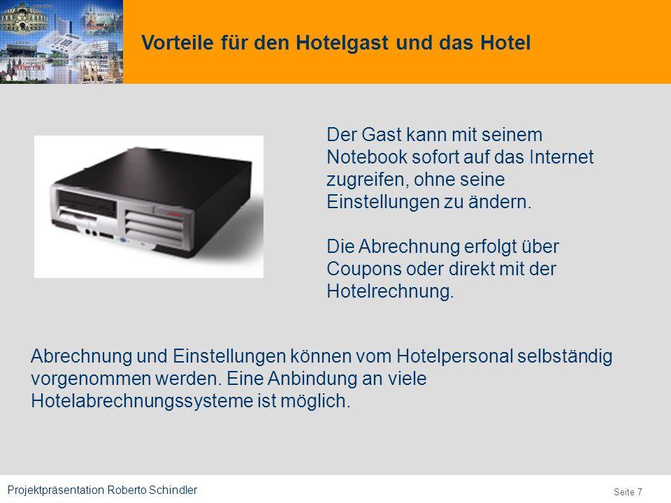 Projektpräsentation Roberto Schindler 9,825,461,087,64 10,91 6,00 0,00 8,00 Seite 7 Vorteile für den Hotelgast und das Hotel Der Gast kann mit seinem