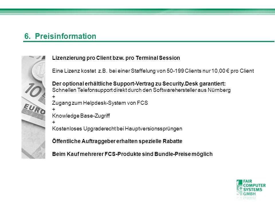 6. Preisinformation Lizenzierung pro Client bzw. pro Terminal Session Eine Lizenz kostet z.B. bei einer Staffelung von 50-199 Clients nur 10,00 pro Cl