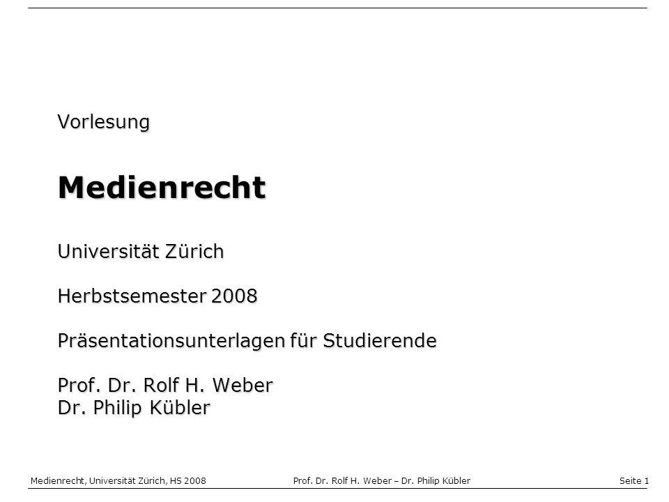Seite 2 Medienrecht, Universität Zürich, HS 2008Prof.