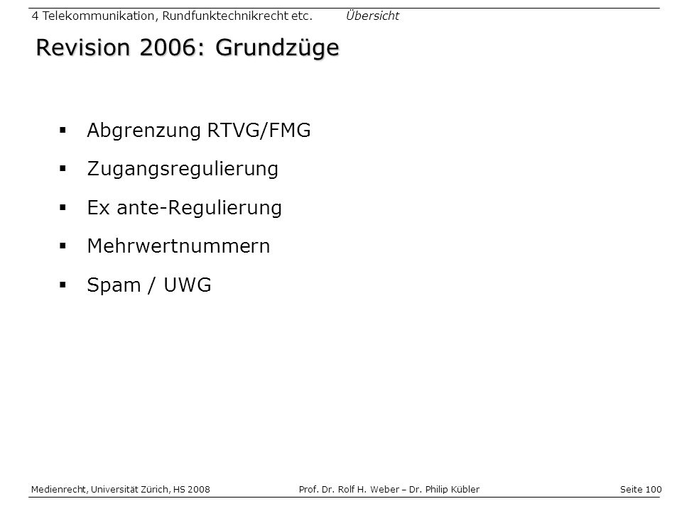 Seite 100 Medienrecht, Universität Zürich, HS 2008Prof.