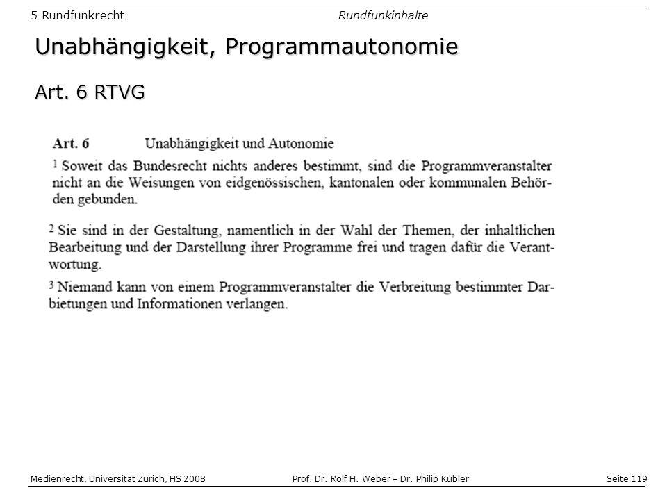 Seite 119 Medienrecht, Universität Zürich, HS 2008Prof.