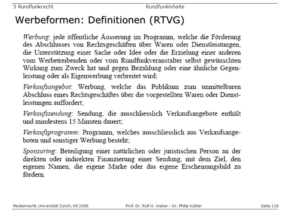 Seite 128 Medienrecht, Universität Zürich, HS 2008Prof.