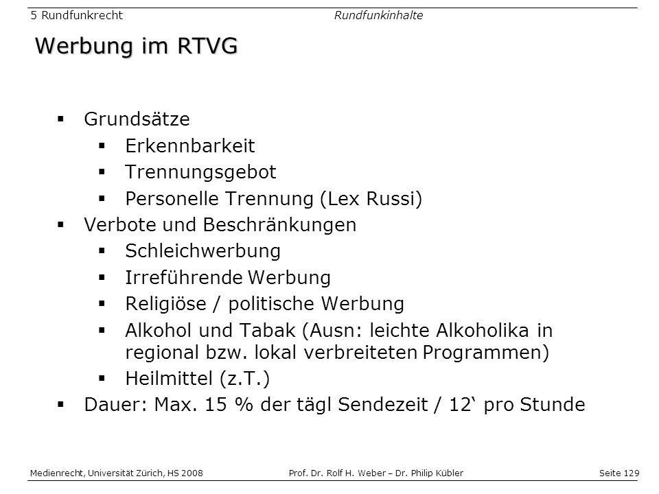 Seite 129 Medienrecht, Universität Zürich, HS 2008Prof.