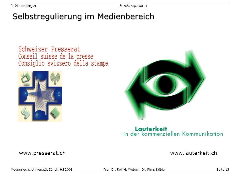 Seite 13 Medienrecht, Universität Zürich, HS 2008Prof.