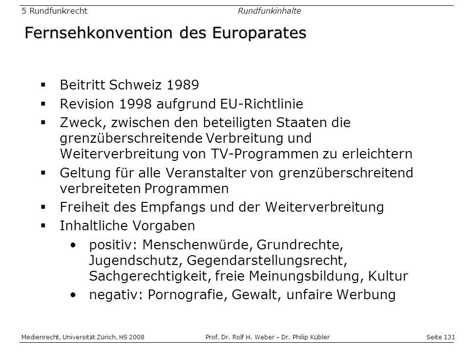 Seite 131 Medienrecht, Universität Zürich, HS 2008Prof.