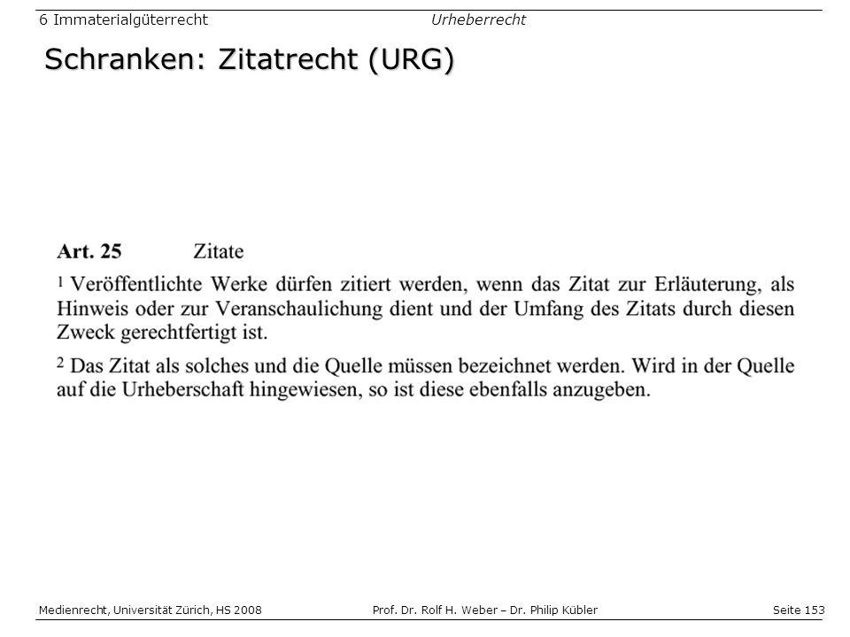 Seite 153 Medienrecht, Universität Zürich, HS 2008Prof.
