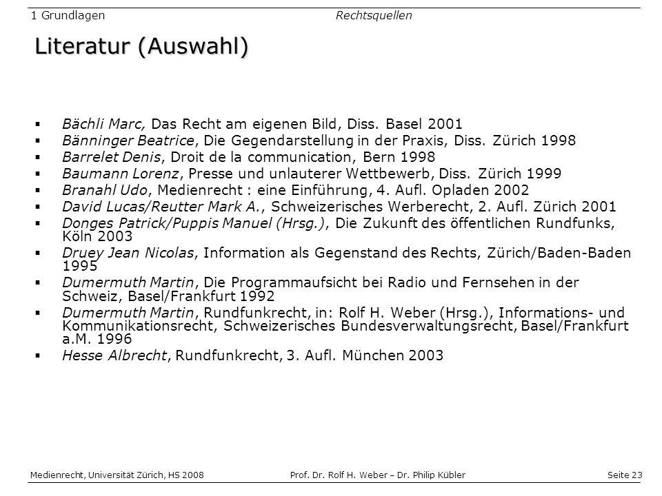 Seite 23 Medienrecht, Universität Zürich, HS 2008Prof.