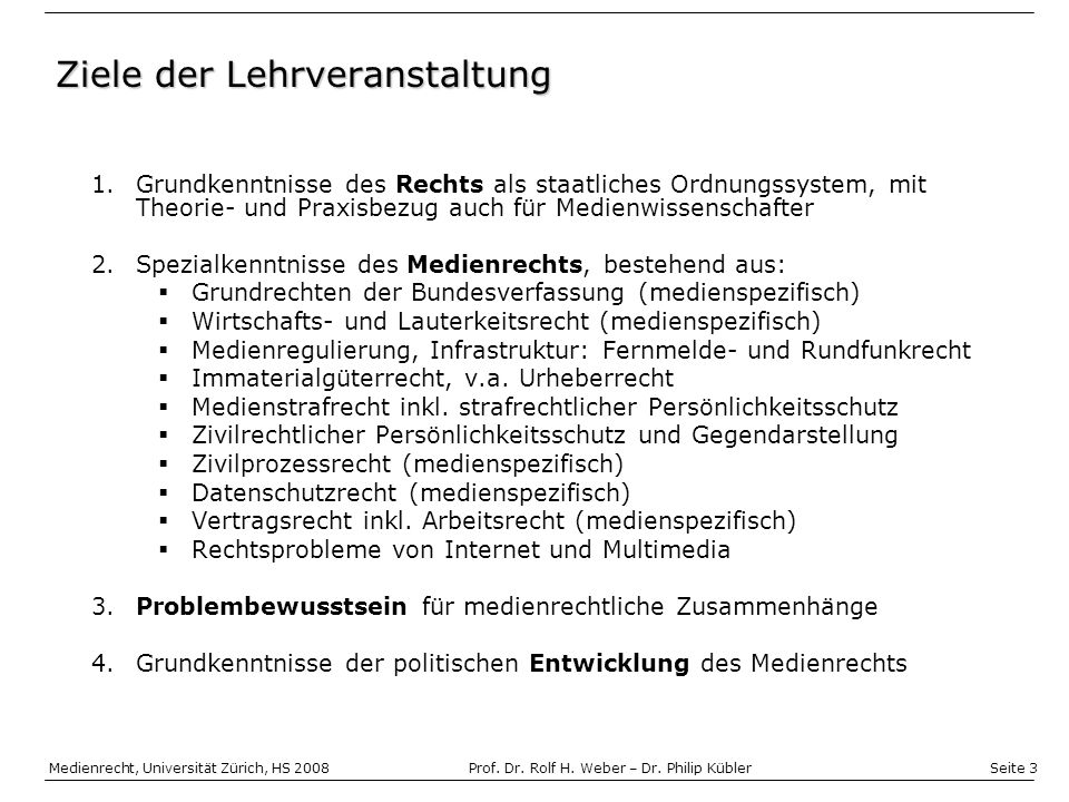 Seite 3 Medienrecht, Universität Zürich, HS 2008Prof.