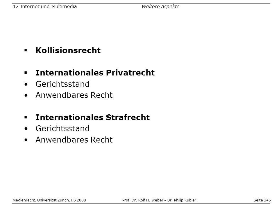 Seite 346 Medienrecht, Universität Zürich, HS 2008Prof.